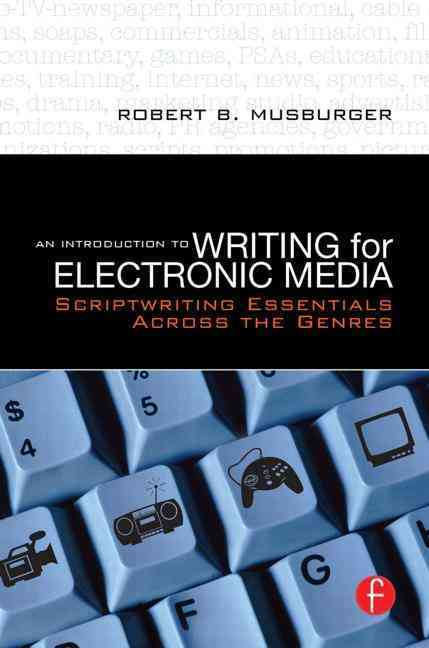 An Introduction to Writing for Electronic Media By Musburger, Robert B.