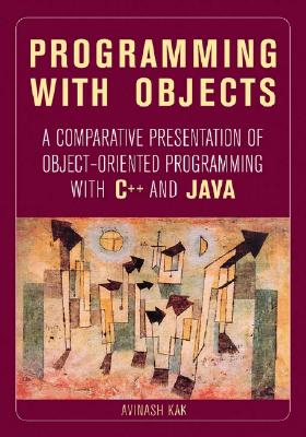Programming With Objects By Kak, Avinash C.