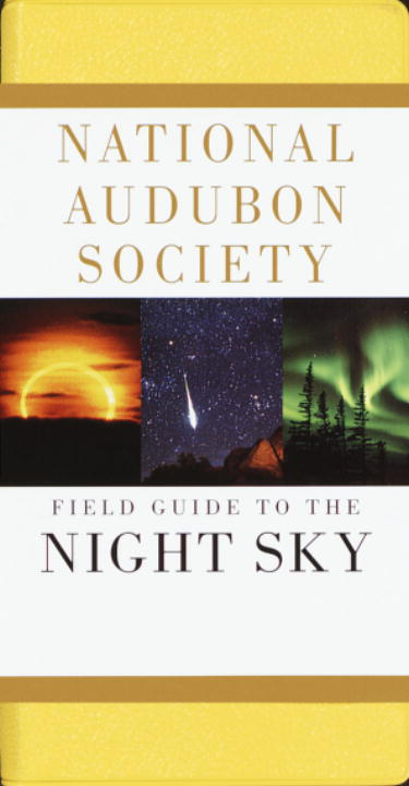 National Audubon Society Field Guide to the Night Sky By Chartrand, Mark R.