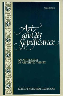 Art and Its Significance By Ross, Stephen David (EDT)